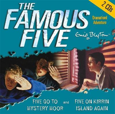 Famous Five: Five Go to Mystery Moor & Five On Kirrin Island Again Cover Image