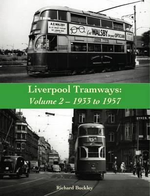 Liverpool Tramways: 1933 to 1957: Volume 2