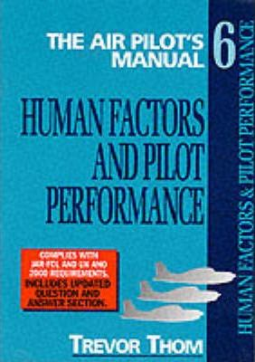 The Air Pilot's Manual: Human Factors and Pilot Performance v. 6