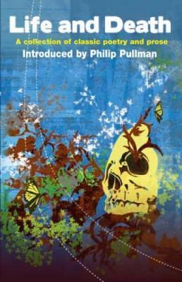 Life and Death  A Collection of Classic Poetry and Prose