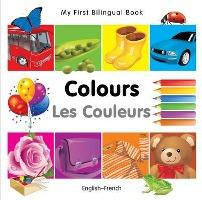 My First Bilingual Book - Colours - English-French