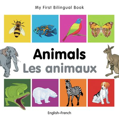 My First Bilingual Book - Animals - (English-French)