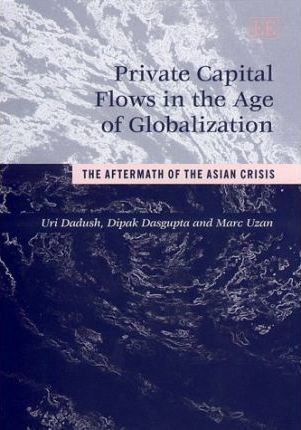 Private Capital Flows in the Age of Globalization  The Aftermath of the Asian Crisis