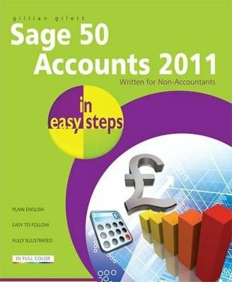 Sage 50 Accounts 2011 In Easy Steps 2011