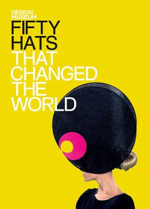 Fifty Hats That Changed the World