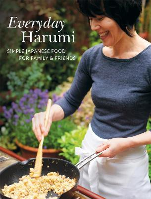 Everyday Harumi : Simple Japanese food for family and friends