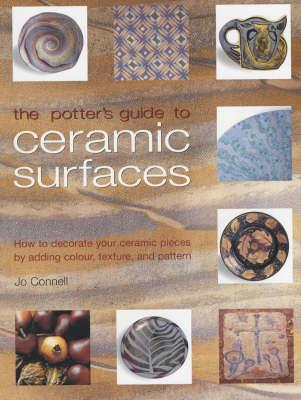 Astrosadventuresbookclub.com The Potter's Guide to Ceramic Surfaces : A Practical Directory of Ceramic Surface Decoration Techniques, Plus Guidance on How Best to Use Them Image