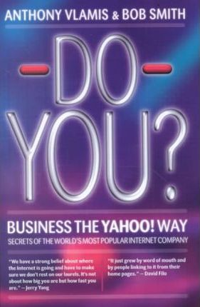Do You?: US Edition : Business the Yahoo Way