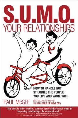 SUMO Your Relationships : How to handle not strangle the people you live and work with