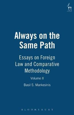 Always on the Same Path v. 2  Essays on Foreign Law and Comparative Methodology