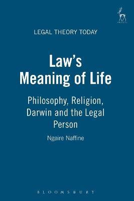 Law's Meaning of Life: Philosophy, Religion, Darwin and the Legal Person