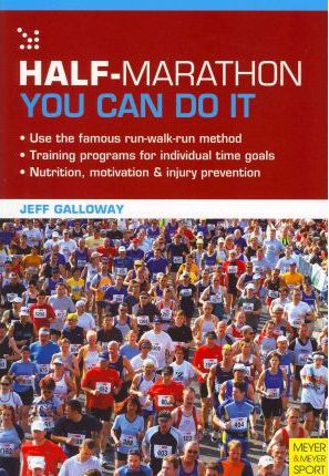 Half Marathon: You Can Do it : You Can Do it
