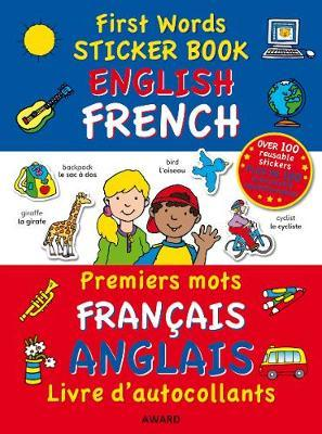 First Words Sticker Book : English - French