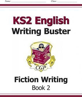 KS2 English Writing Buster - Fiction Writing: Book 2 Cover Image