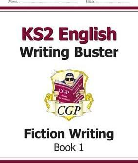 KS2 English Writing Buster - Fiction Writing - Book 1 Cover Image