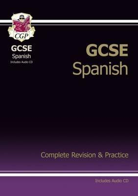 GCSE Spanish Complete Revision & Practice with Audio CD (A*-G Course)