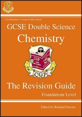 GCSE Double Science: Chemsitry Revision Guide - Foundation Level