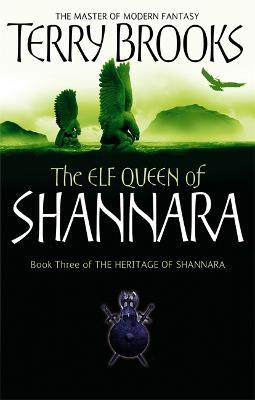 The Elf Queen Of Shannara : The Heritage of Shannara, book 3