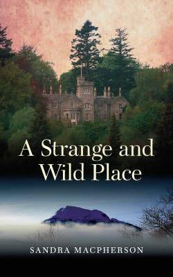 A Strange and Wild Place