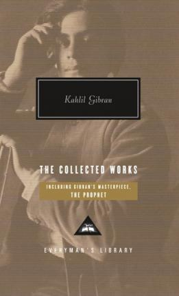 The Collected Works of Kahlil Gibran Cover Image