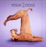 Yoga Dogs: Get in Touch with Your Inner Pup Cover Image