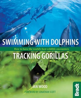Swimming with Dolphins, Tracking Gorillas Cover Image
