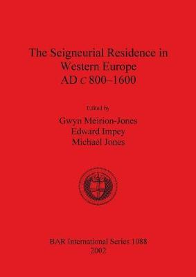 The Seigneurial Residence in Western Europe AD c 800-1600
