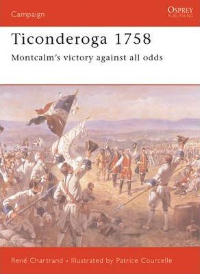 Ticonderoga, 1758: Montcalm's Victory Against All Odds