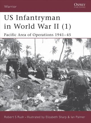 US Infantryman in World War II: Pacific Area of Operations ...