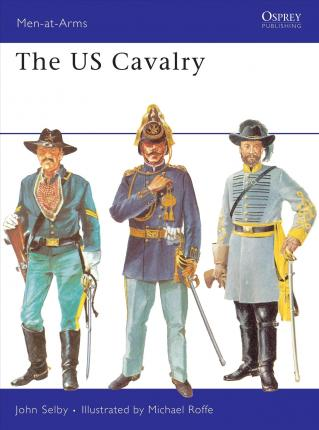 Men at Arms: US Cavalry
