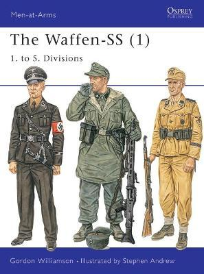 The Waffen-SS: 1  to 5  Divisions v  1 : Gordon Williamson