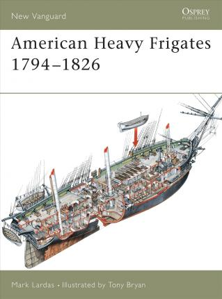 American Heavy Frigates 1794-1826 Cover Image