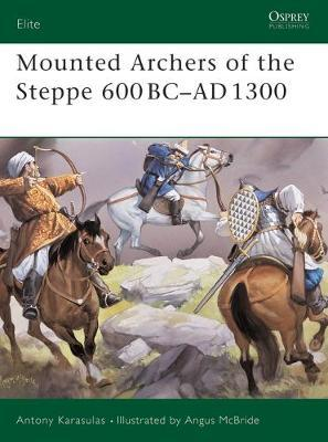 Mounted Archers of the Steppe : 600 BC- AD 1300