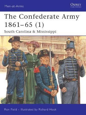 The Confederate Army 1861-65: South Carolina and Mississippi v. 1