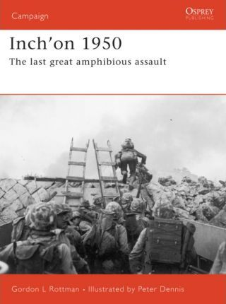 Inch'on 1950  The Last Great Amphibious Assault