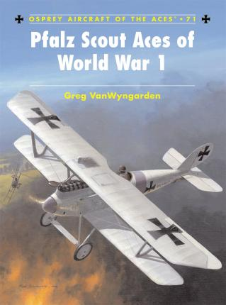 Pfalz Scout Aces of World War 1