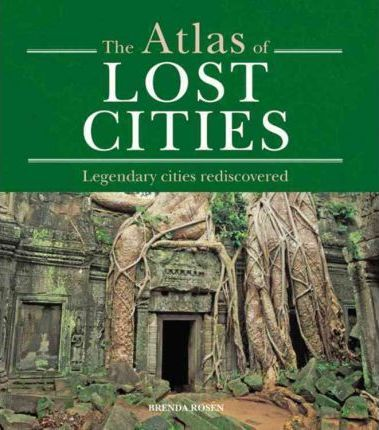 The Atlas of Lost Cities