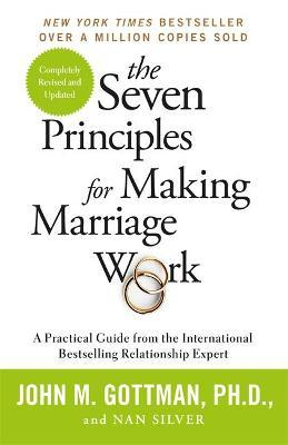 The Seven Principles For Making Marriage Work - John Gottman