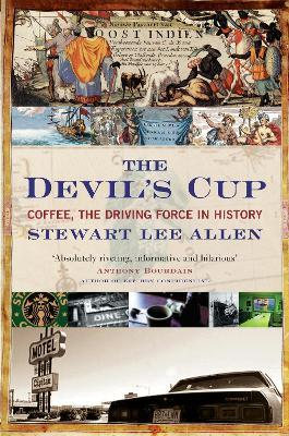 The Devil's Cup : Coffee, the Driving Force in History