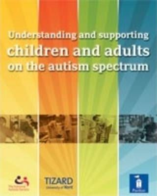 Understanding and Supporting Children and Adults on the Autism Spectrum