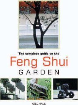The Complete Guide to the Feng Shui Garden