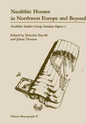 Neolithic Houses in Northwest Europe and beyond