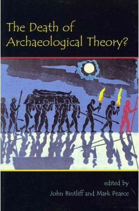 The Death of Archaeological Theory? Cover Image