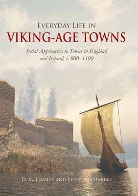 Everyday Life in Viking Age Towns