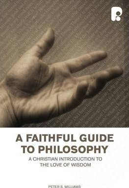 Faithful Guide to Philosophy, A: A Christian Introduction to the Love of Wisdom Cover Image