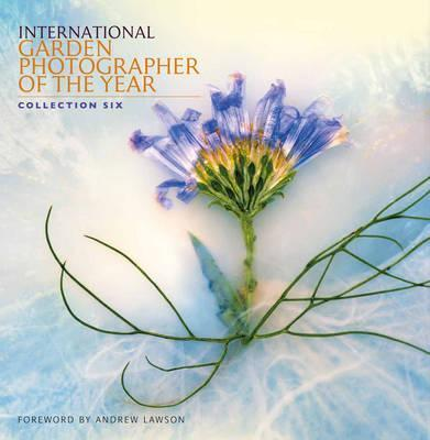 International Garden Photographer of the Year Book 6