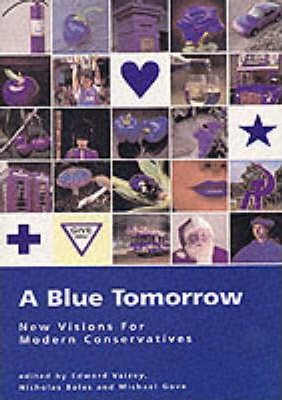 A Blue Tomorrow  New Visions from Modern Conservatives