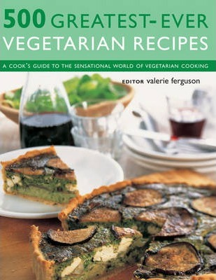 500 Greatest-ever Vegetarian Recipes Cover Image
