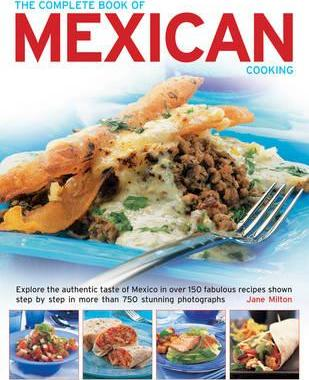 The complete book of mexican cooking jane milton 9781843096580 the complete book of mexican cooking forumfinder Images