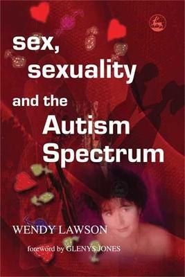 Sex, Sexuality and the Autism Spectrum